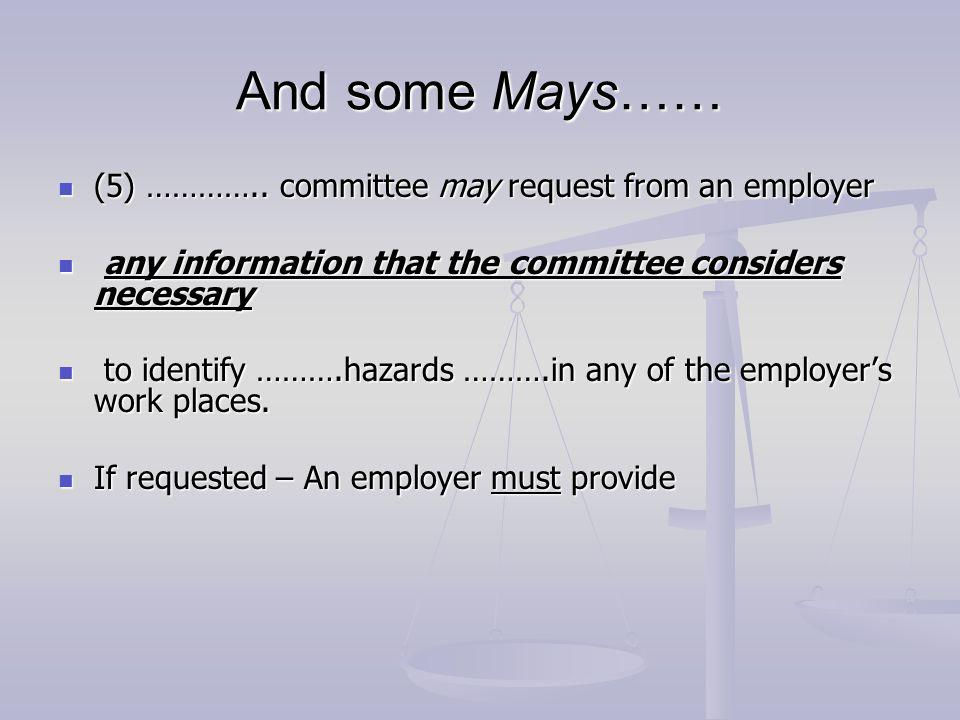 And some Mays…… (5) ………….. committee may request from an employer (5) …………..