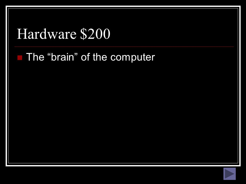 Hardware $100 What is an input device