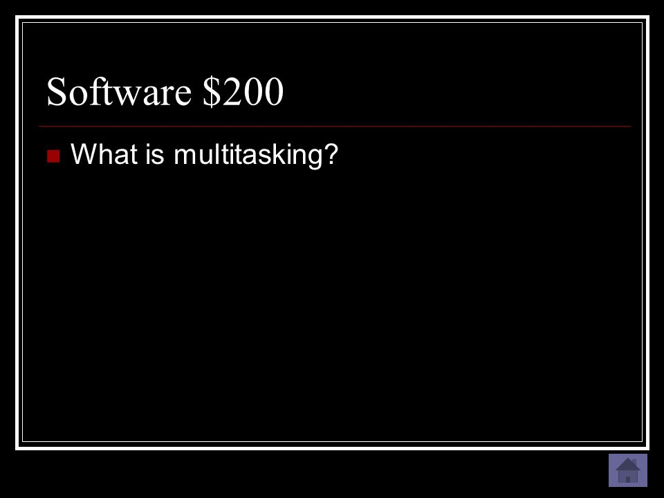 Software $200 Running more than one program at a time