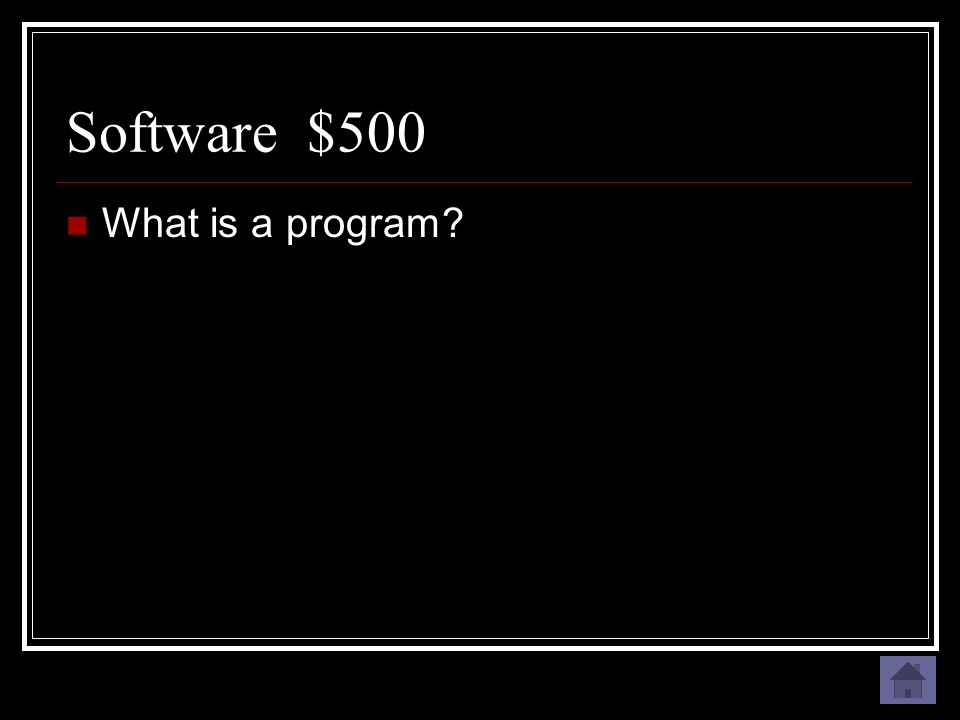 Software $500 A set of detailed step-by-step instructions
