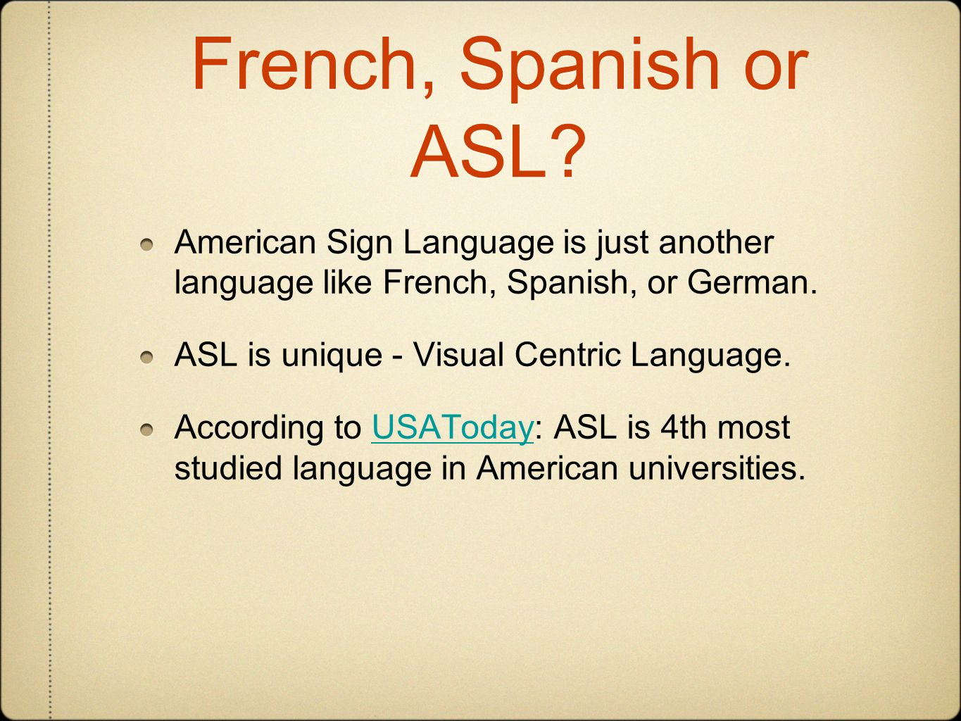 French, Spanish or ASL.