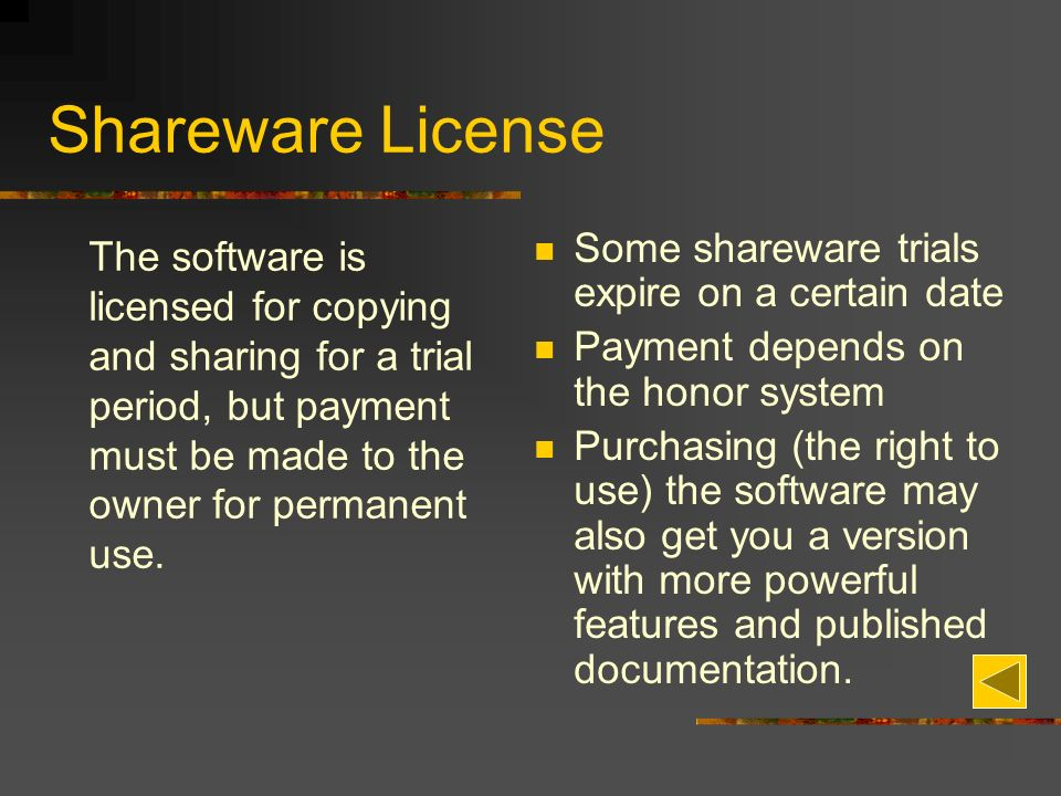 Shareware License The software is licensed for copying and sharing for a trial period, but payment must be made to the owner for permanent use.
