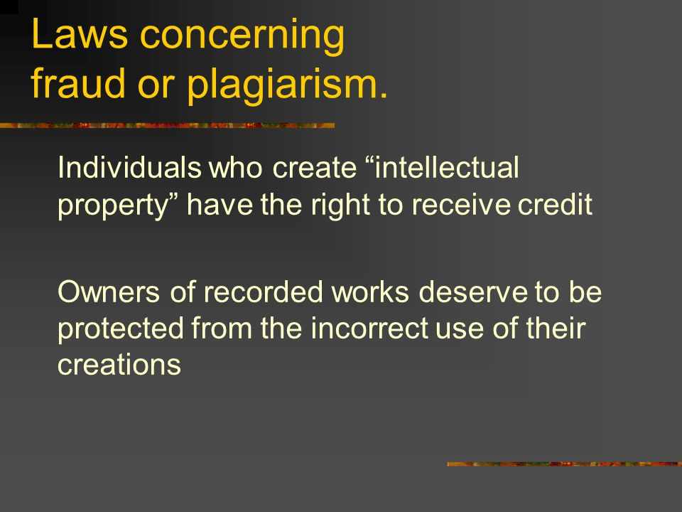 Laws concerning fraud or plagiarism.