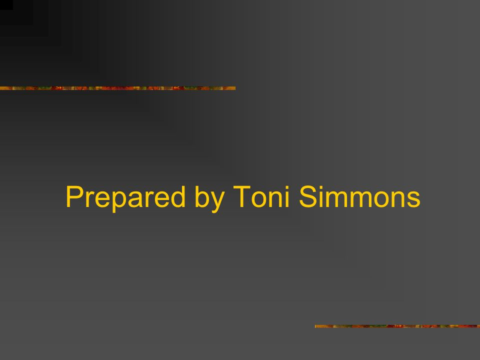 Prepared by Toni Simmons