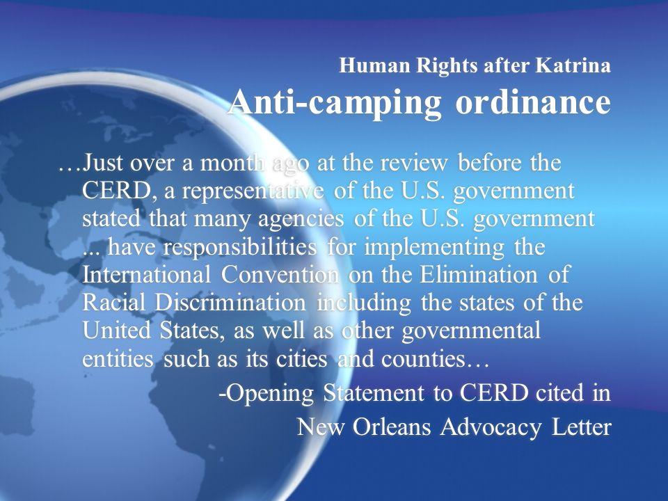 Human Rights after Katrina Anti-camping ordinance …Just over a month ago at the review before the CERD, a representative of the U.S.