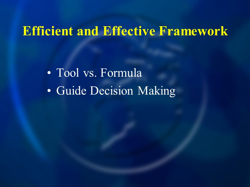 Efficient and Effective Framework Tool vs. Formula Guide Decision Making