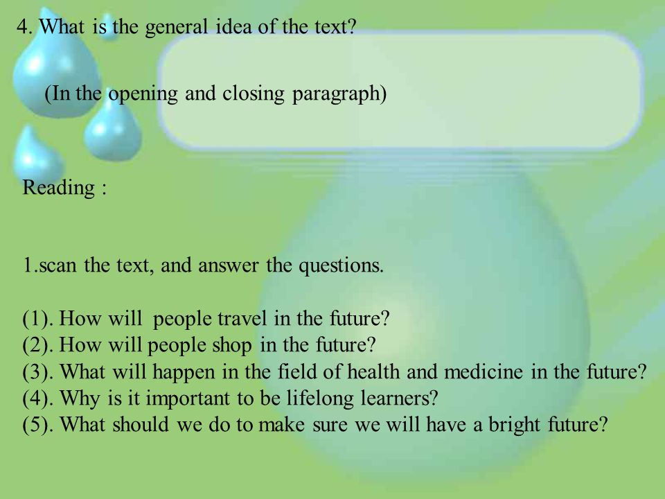 4. What is the general idea of the text.