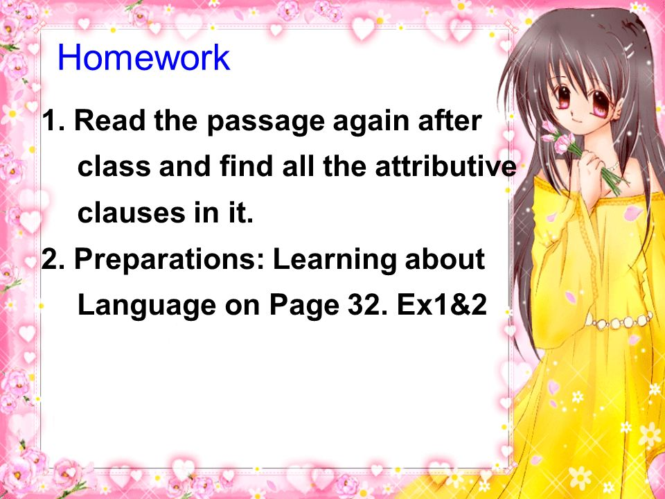 Homework 1. Read the passage again after class and find all the attributive clauses in it.