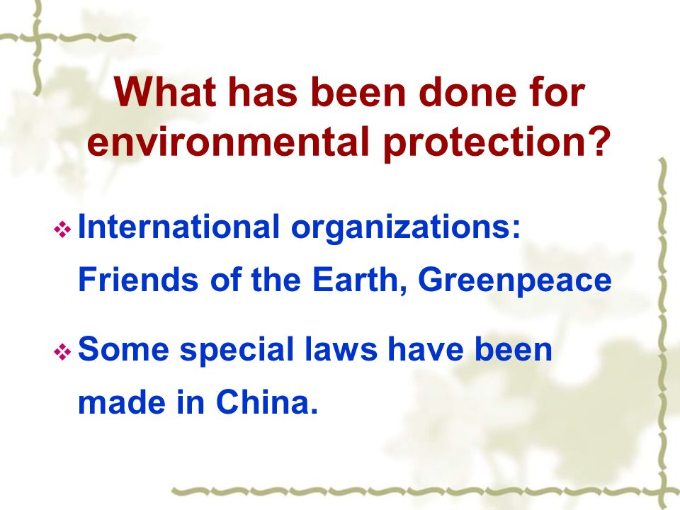 What has been done for environmental protection.