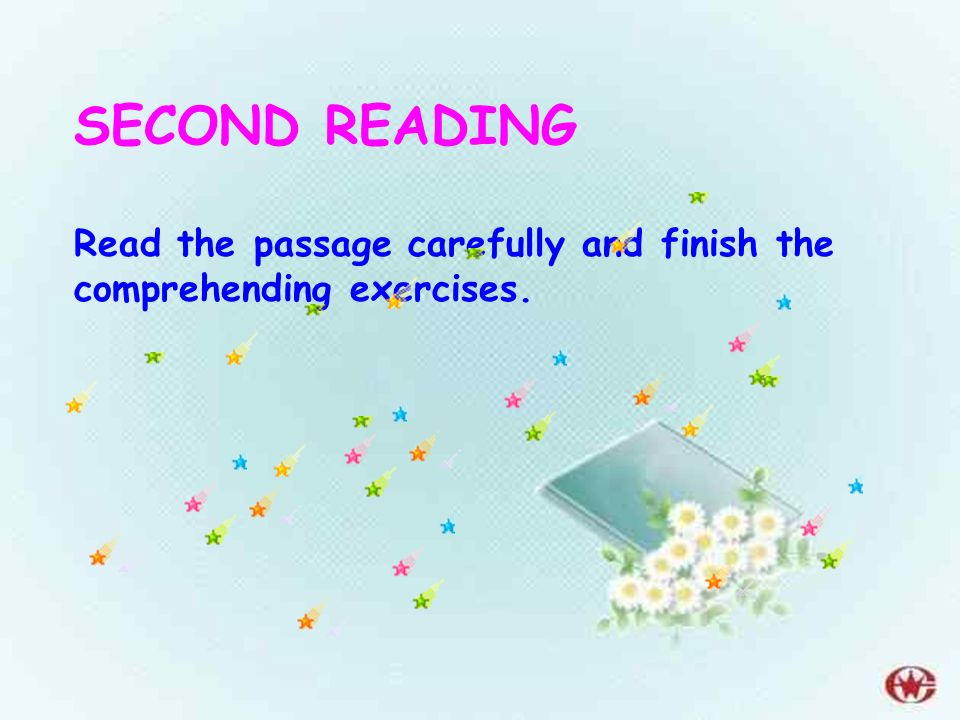 SECOND READING Read the passage carefully and finish the comprehending exercises.