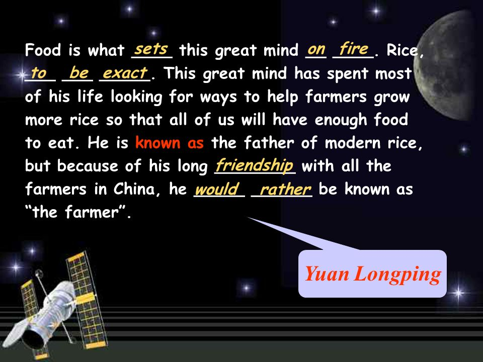 Yuan Longping Food is what ____ this great mind __ ____.