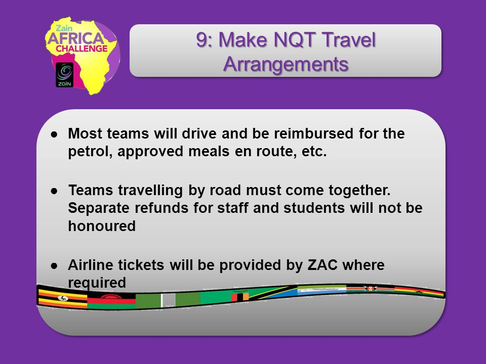 Most teams will drive and be reimbursed for the petrol, approved meals en route, etc.