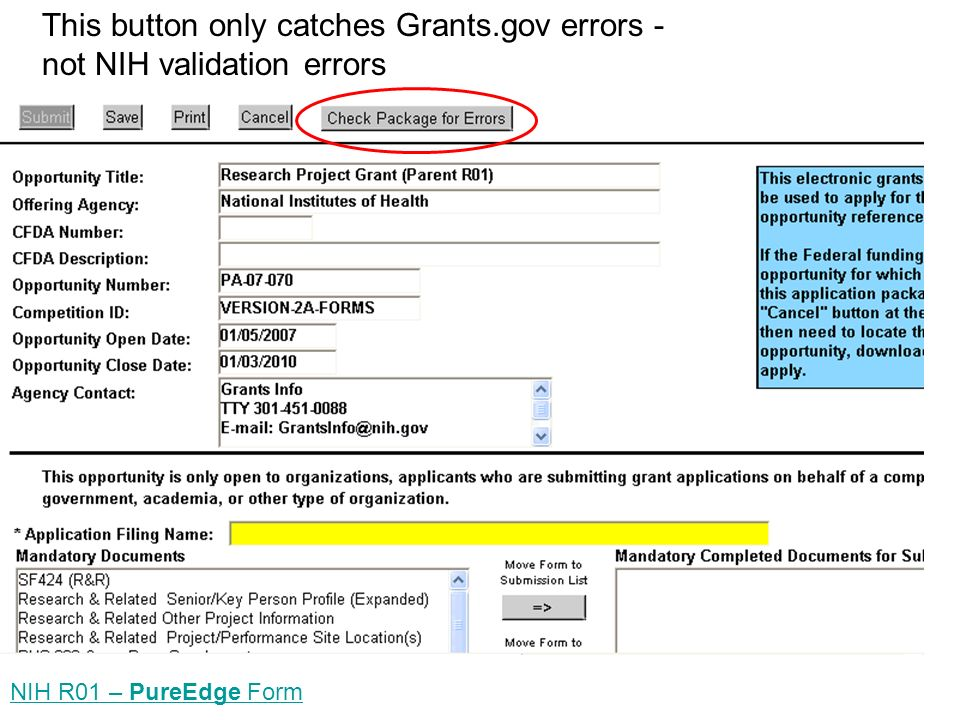 This button only catches Grants.gov errors - not NIH validation errors NIH R01 – PureEdge Form