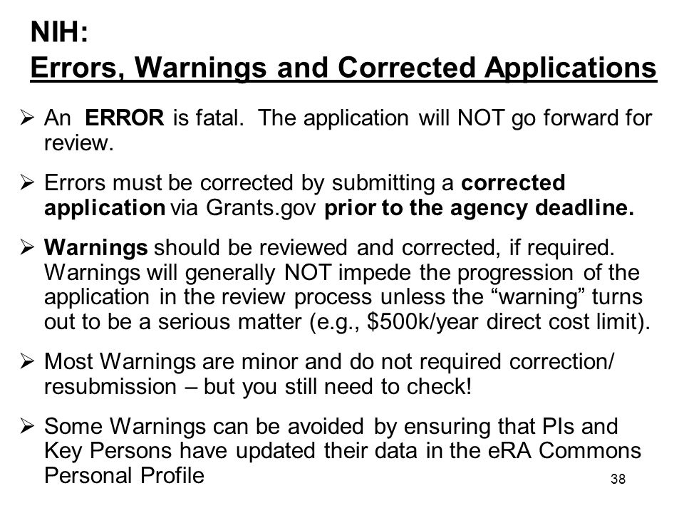 38 NIH: Errors, Warnings and Corrected Applications An ERROR is fatal.