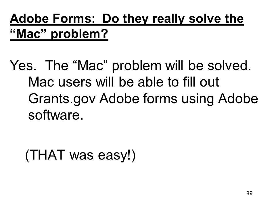 89 Adobe Forms: Do they really solve the Mac problem.
