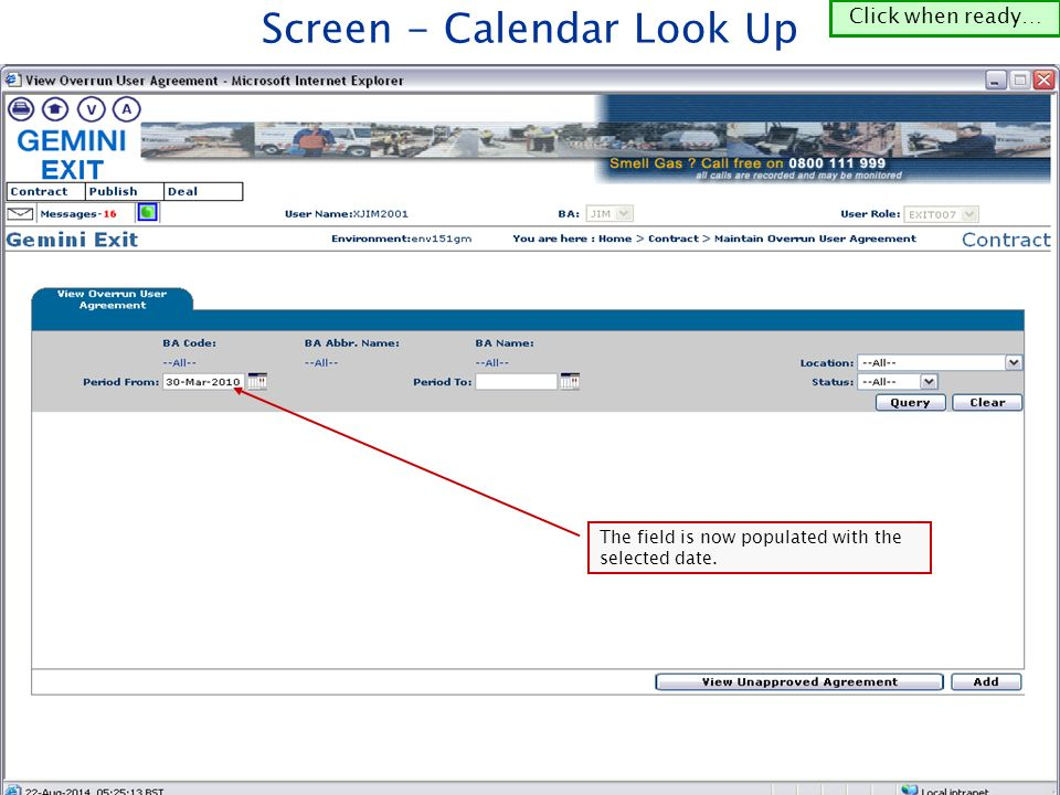 Screen - Calendar Look Up Please wait…Click when ready… Date fields within the query criteria can be populated manually or the calendar look up can be used.