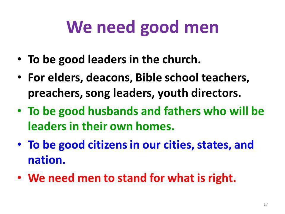 We need good men To be good leaders in the church.