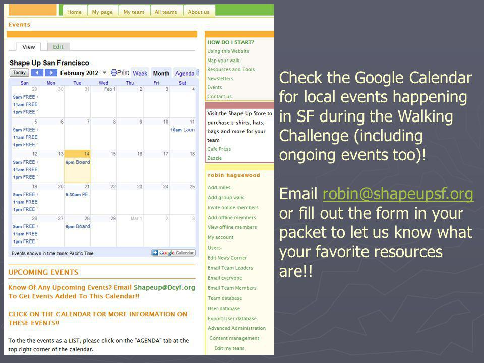Check the Google Calendar for local events happening in SF during the Walking Challenge (including ongoing events too).