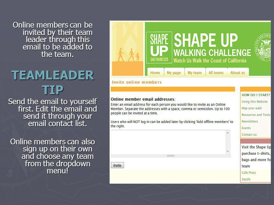 Online members can be invited by their team leader through this email to be added to the team.