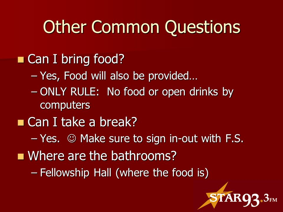 Other Common Questions Can I bring food. Can I bring food.
