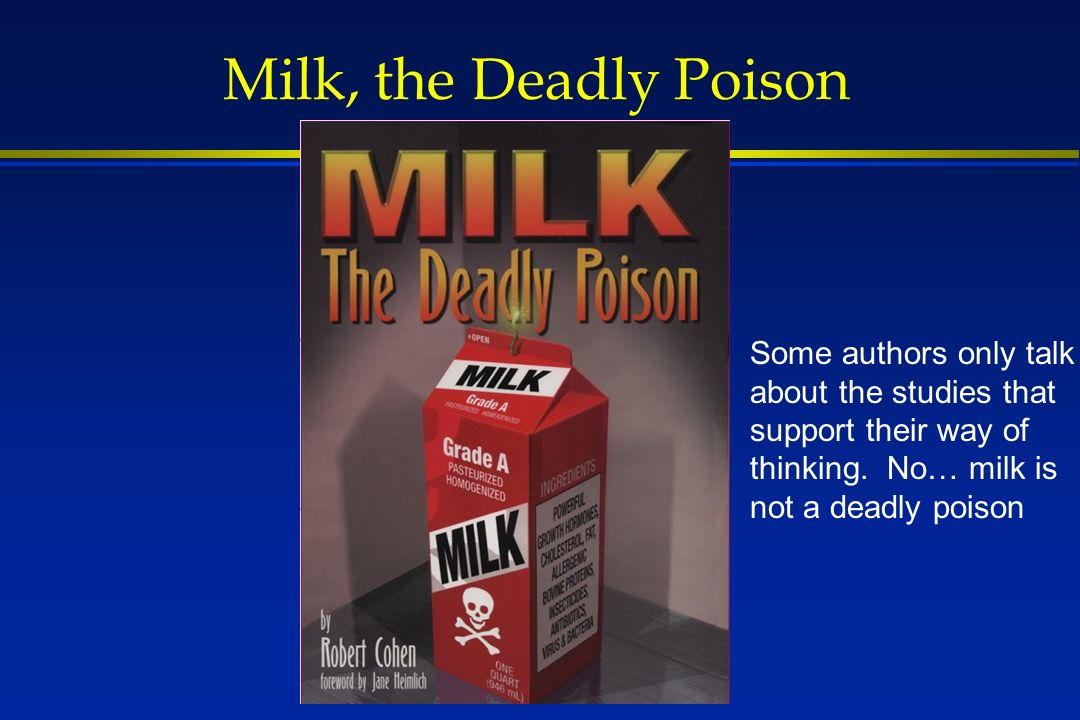 Milk, the Deadly Poison Some authors only talk about the studies that support their way of thinking.