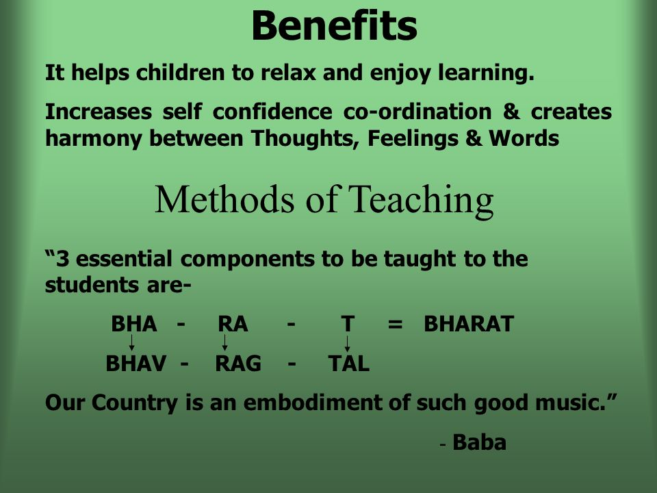 Benefits It helps children to relax and enjoy learning.