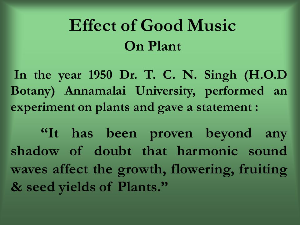 Effect of Good Music In the year 1950 Dr. T. C. N.