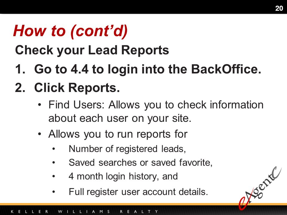 20 1.Go to 4.4 to login into the BackOffice. 2.Click Reports.