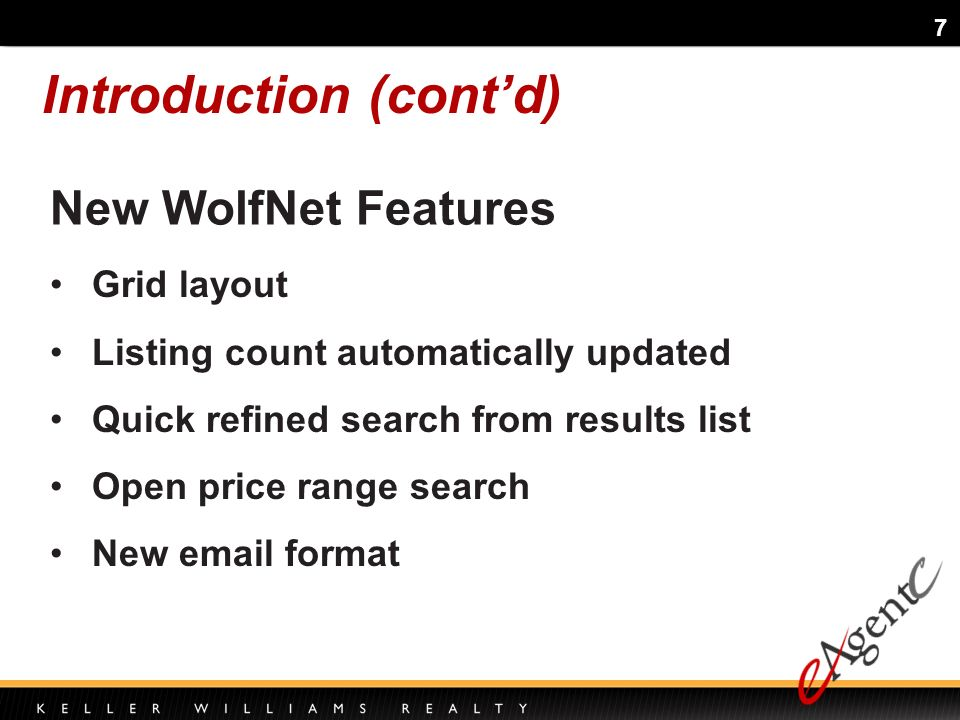 7 Introduction (contd) New WolfNet Features Grid layout Listing count automatically updated Quick refined search from results list Open price range search New  format