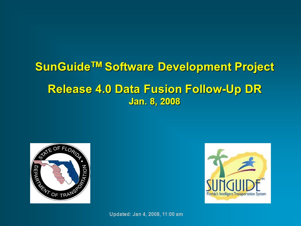 SunGuide TM Software Development Project Release 4.0 Data Fusion Follow-Up DR Jan.