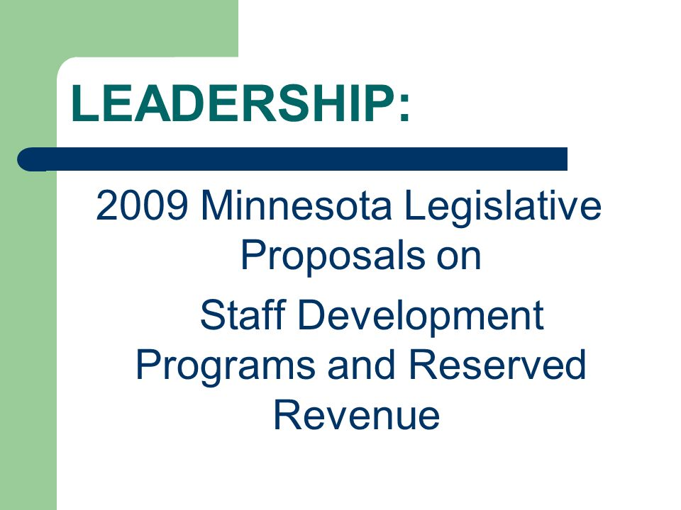 LEADERSHIP: 2009 Minnesota Legislative Proposals on Staff Development Programs and Reserved Revenue
