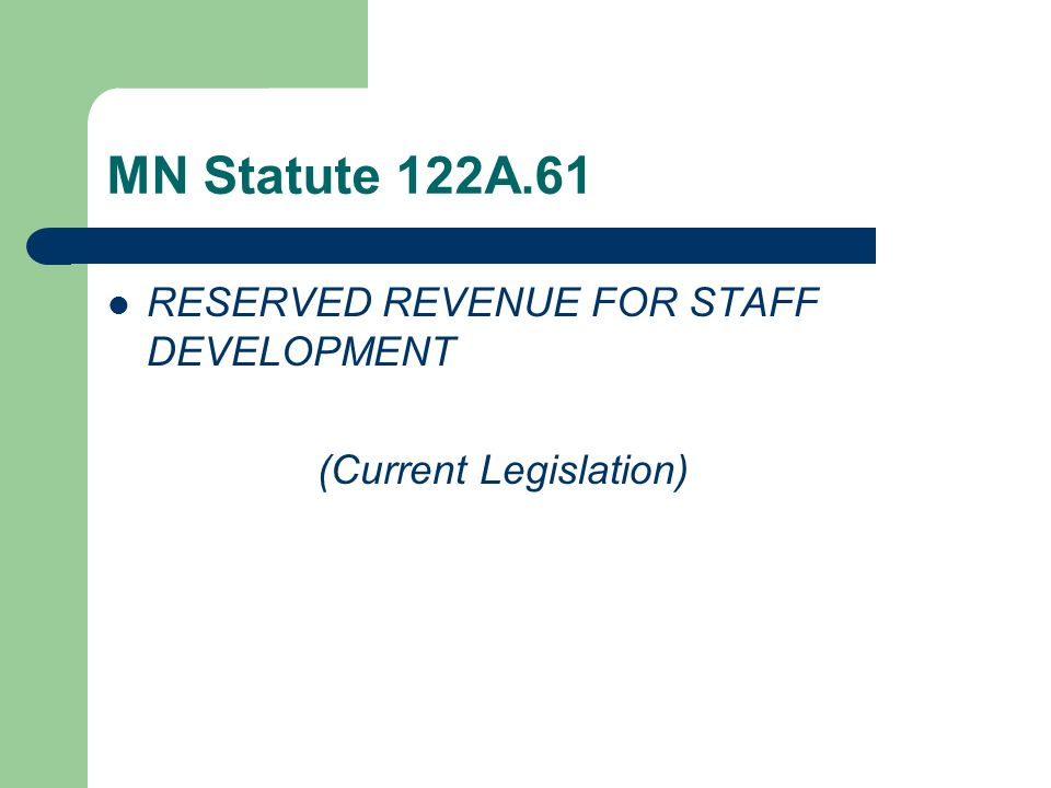 MN Statute 122A.61 RESERVED REVENUE FOR STAFF DEVELOPMENT (Current Legislation)