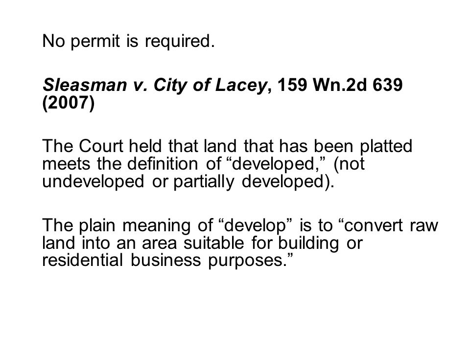 No permit is required. Sleasman v.