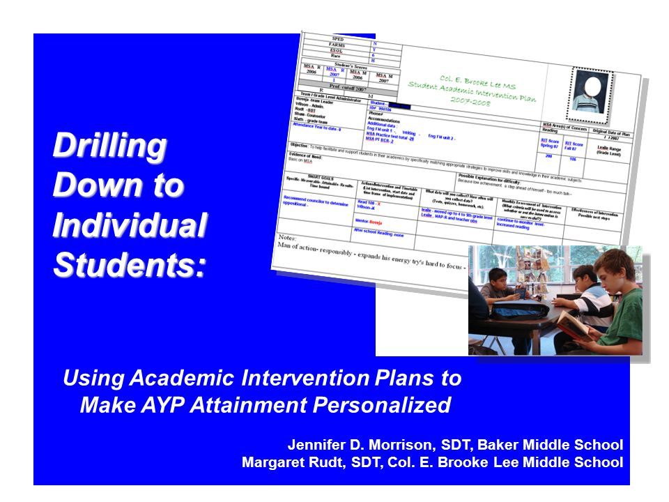 Drilling Down to Individual Students: Using Academic Intervention Plans to Make AYP Attainment Personalized Jennifer D.
