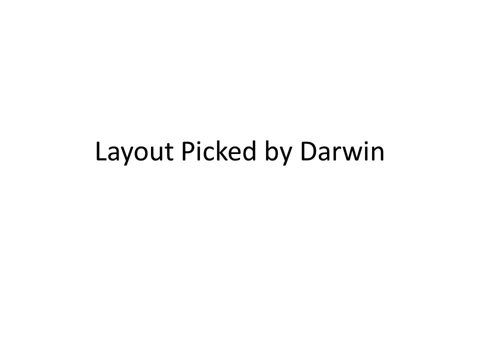 Layout Picked by Darwin