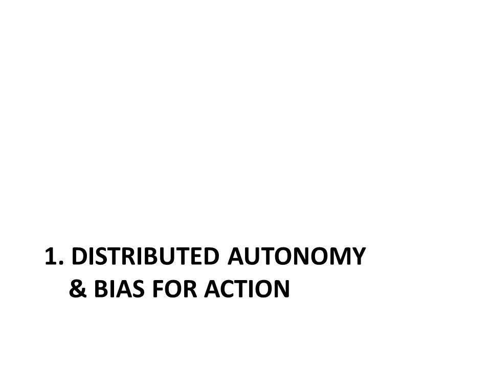 1. DISTRIBUTED AUTONOMY & BIAS FOR ACTION