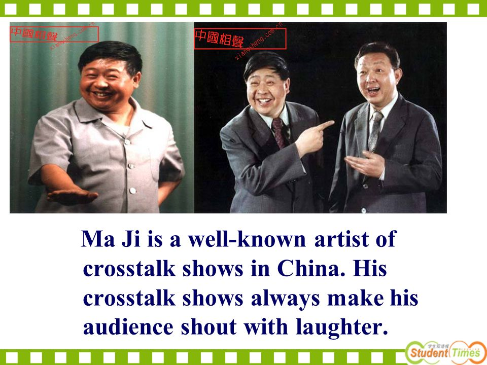 Ma Ji is a well-known artist of crosstalk shows in China.