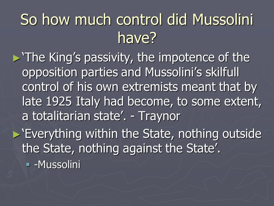 So how much control did Mussolini have.