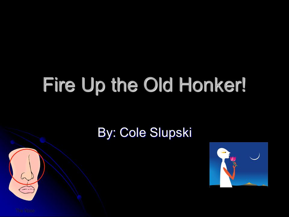 Fire Up the Old Honker! By: Cole Slupski