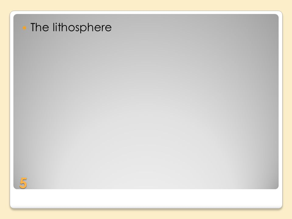 5 The lithosphere