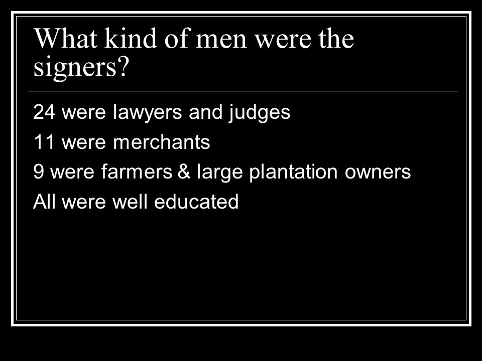 What kind of men were the signers.
