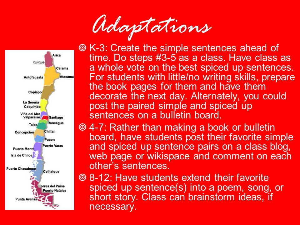 Adaptations K-3: Create the simple sentences ahead of time.