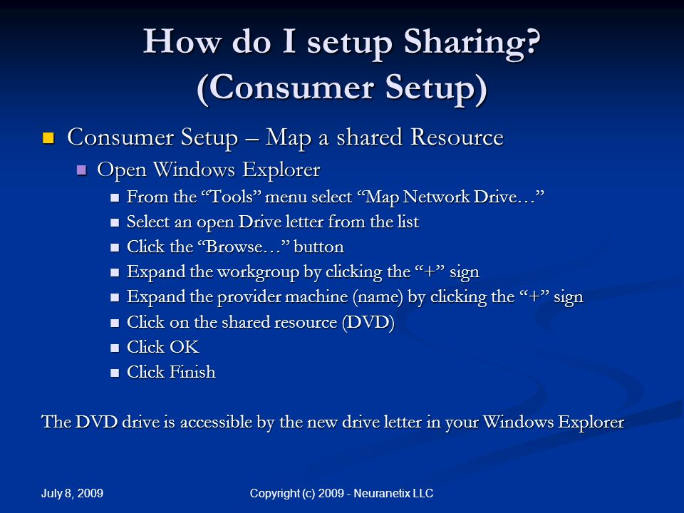 July 8, 2009 Copyright (c) Neuranetix LLC How do I setup Sharing.
