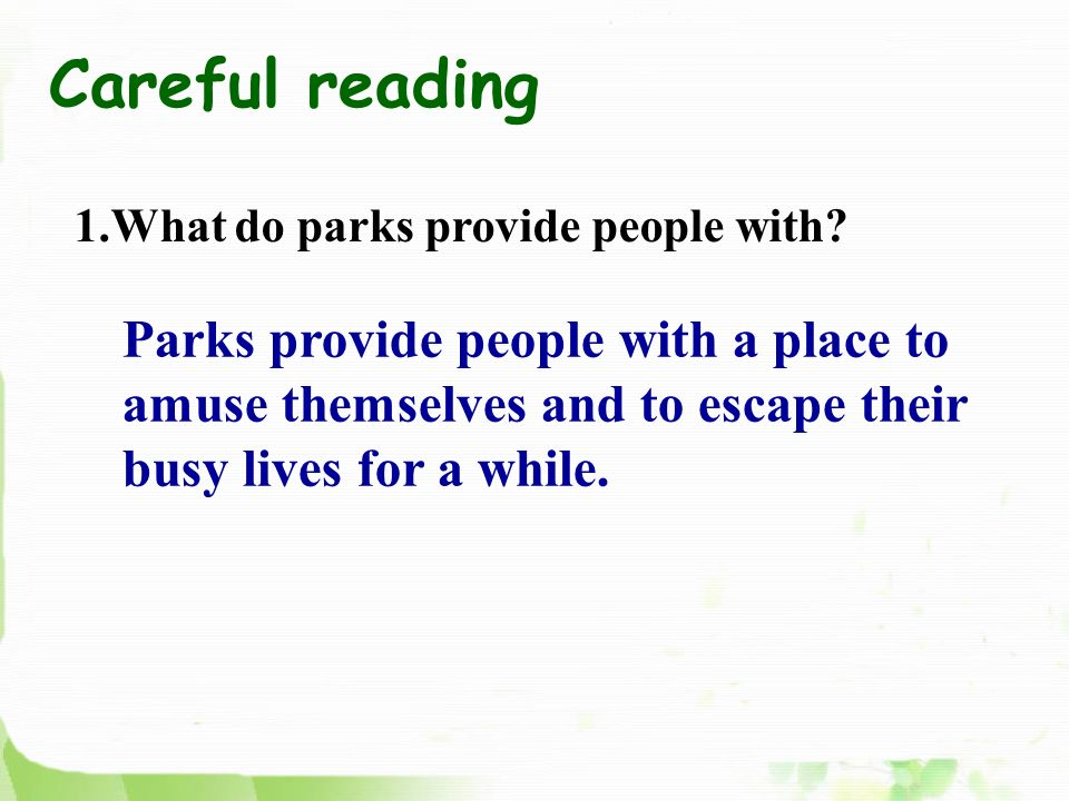 1.What do parks provide people with.