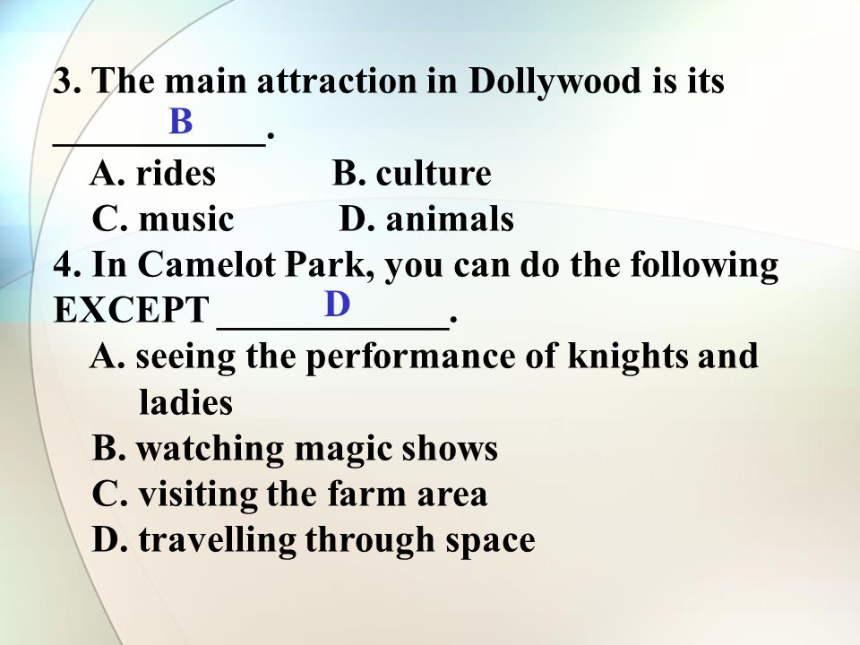 3. The main attraction in Dollywood is its ___________.