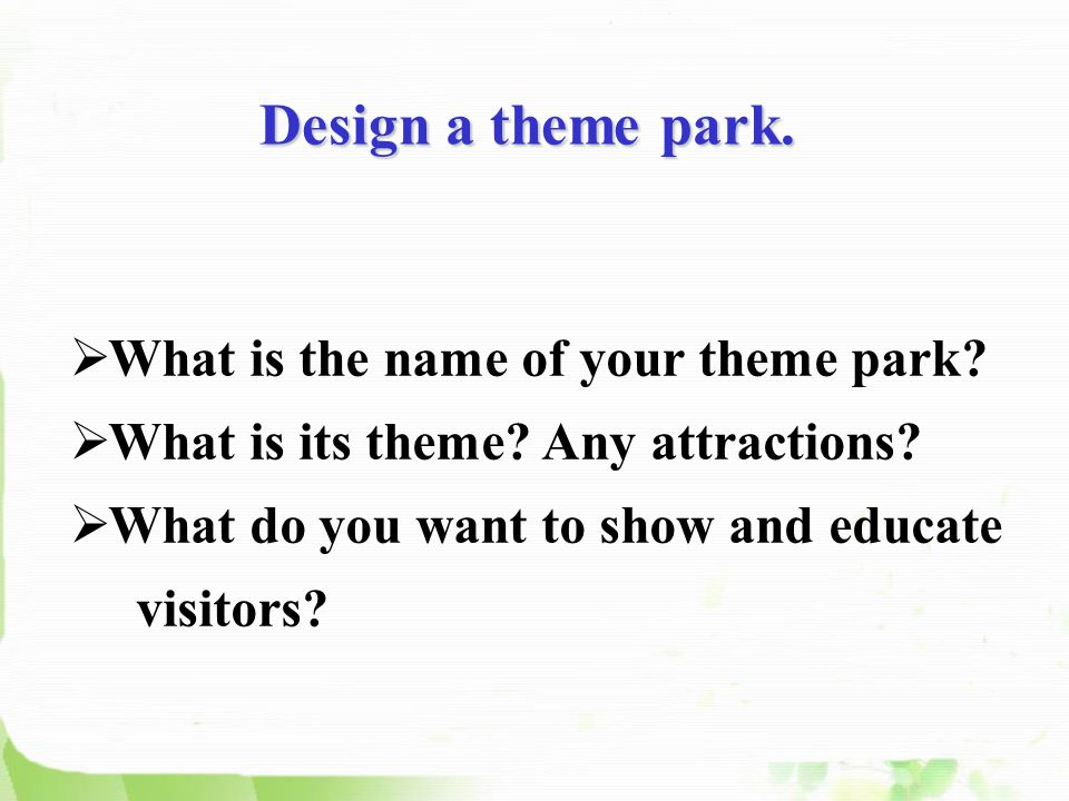 What is the name of your theme park. What is its theme.