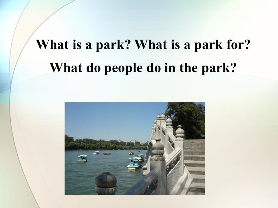 What is a park What is a park for What do people do in the park