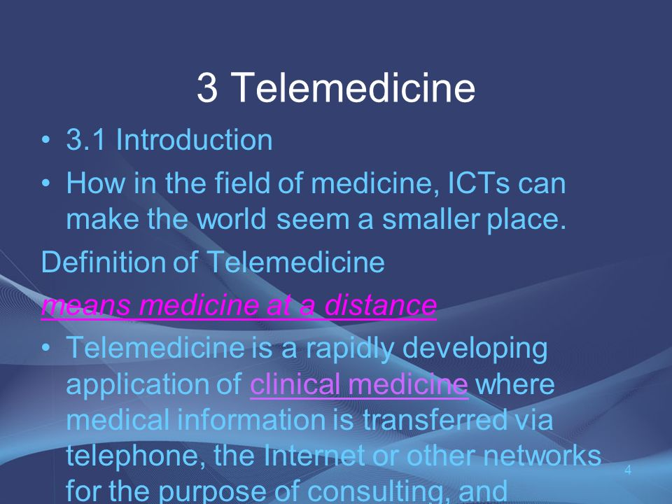 3 Telemedicine 3.1 Introduction How in the field of medicine, ICTs can make the world seem a smaller place.