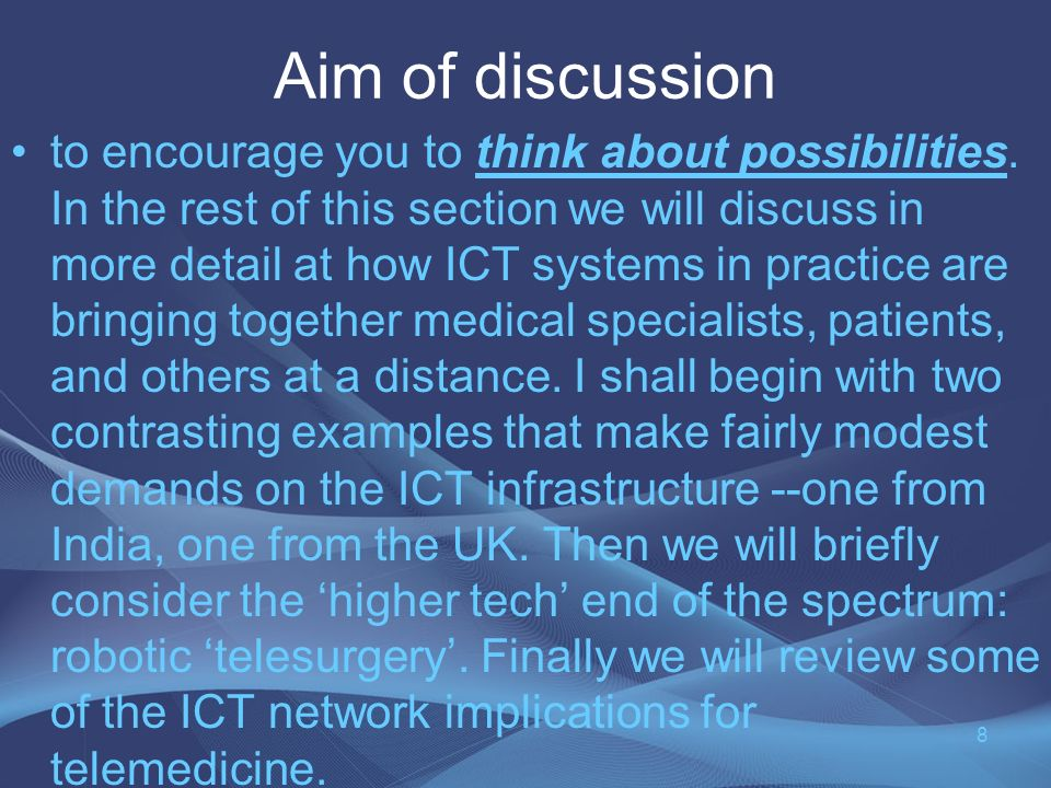 Aim of discussion to encourage you to think about possibilities.