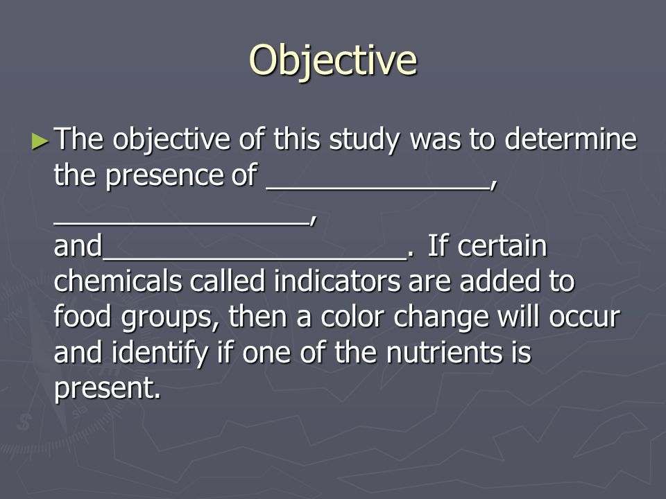 Objective The objective of this study was to determine the presence of ______________, ________________, and___________________.